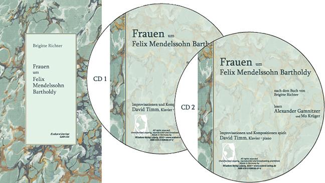 Frauen um Felix Mendelssohn Bartholdy.<br><br>[BUCH und HÖRBUCH von Brigitte Richter]<br><br>
