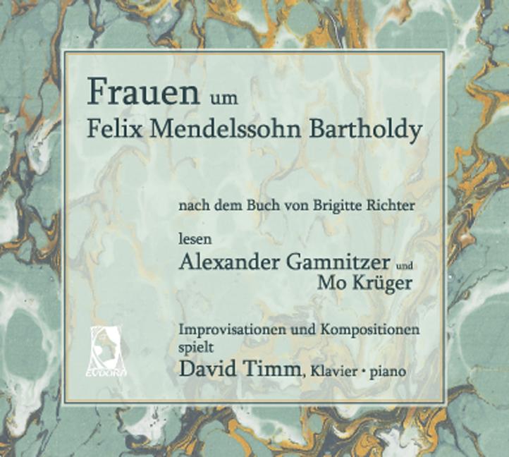Frauen um Felix Mendelssohn Bartholdy.<br><br>[HÖRBUCH nach dem Buch von Brigitte Richter]<br><br>