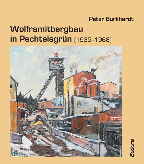 Wolframitbergbau in Pechtelsgrün (1935–1968)