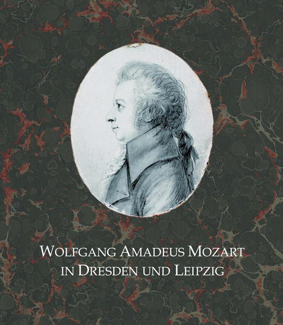 Wolfgang Amadeus Mozart in Dresden und Leipzig