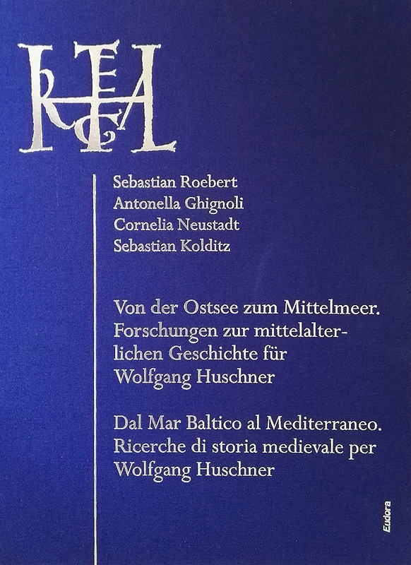 From the Baltic Sea to the Mediterranean. <br> Research on Mediaeval History dedicated to Wolfgang Huschner /<br><br> Dal Mar Baltico al Mediterraneo. <br> Ricerche di storia medievale per Wolfgang Huschner<br><br>(ITALIA REGIA 4)<br><br>[Eds.: <br>Sebastian Roebert /<br> Antonella Ghignoli /<br> Cornelia Neustadt / <br> Sebastian Kolditz]<br><br>